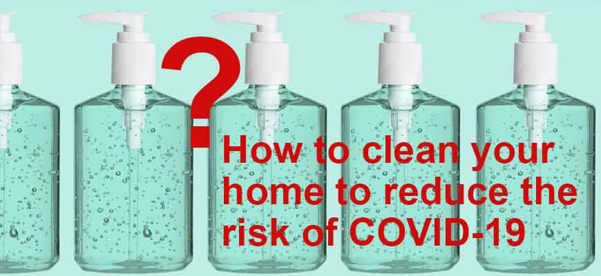 How to clean your home to reduce the risk of COVID-19