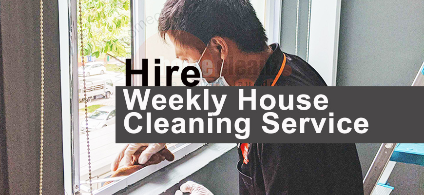 Why You Should Hire Weekly House Cleaning Service