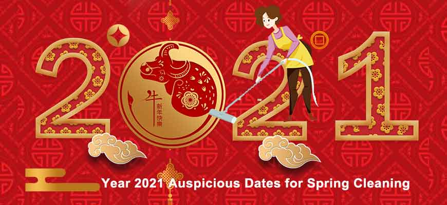 Year 2021 Auspicious Dates for Spring Cleaning