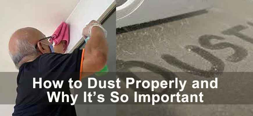How to Dust Properly and Why It's So Important